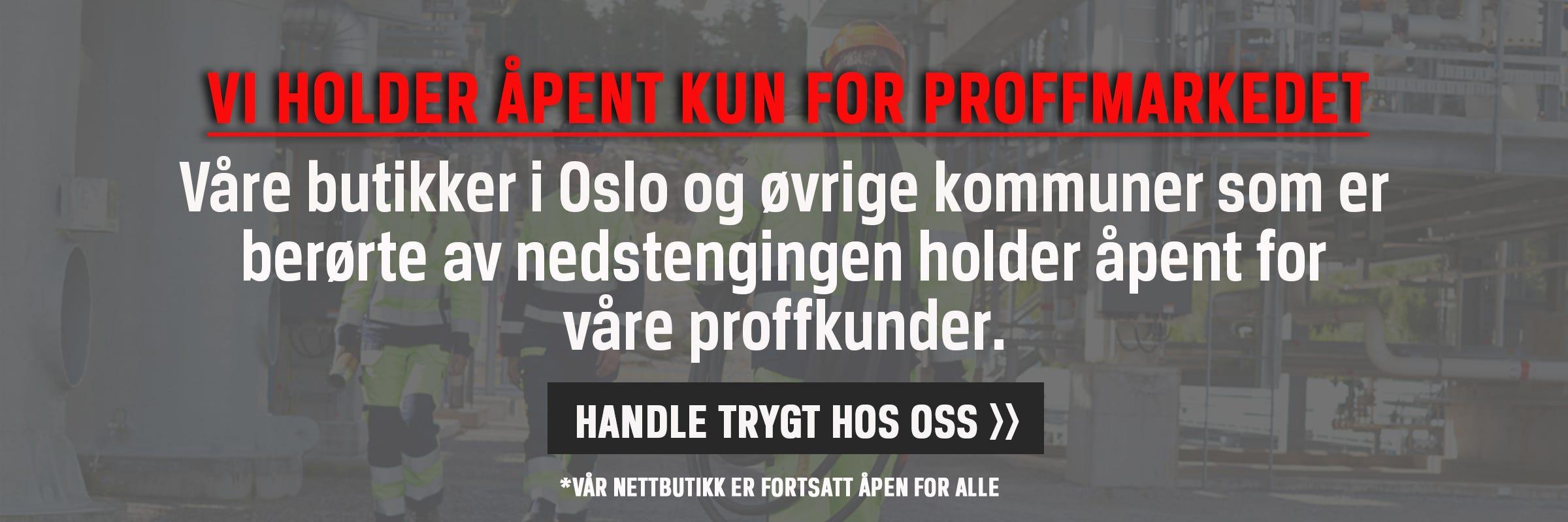 Våre butikker i Oslo og kommuner berørt av nedsteningen holder åpent for våre proffkunder