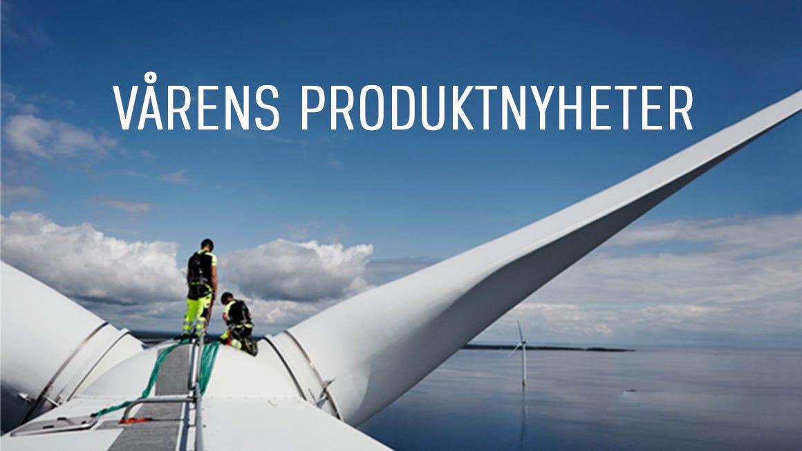 Arbeidere på vindmølle, vårens produktnyheter hos Univern